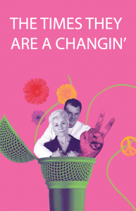 Musical THE TIMES THEY ARE A CHANGIN' POSTER for Harold Green Jewish Theatre Company in Toronto 2017 with Louise Pitre and Joe Matheson
