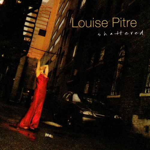 Louise Pitre CD cover for Shattered 2004
